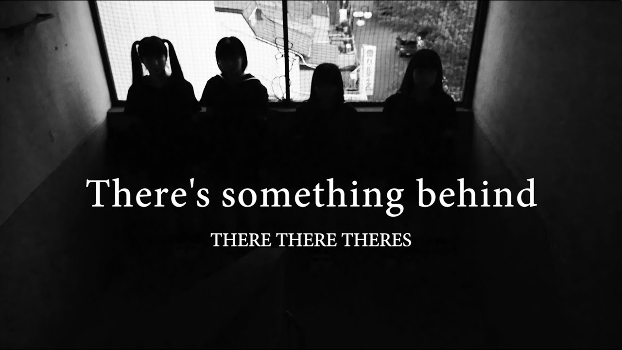 There There Theres – There's Something Behind